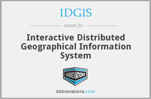 What does IDGIS stand for?