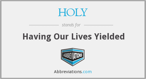 What does HOLY stand for?