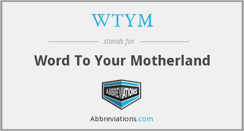 What does WTYM stand for?