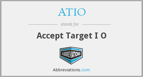 What does ATIO stand for?