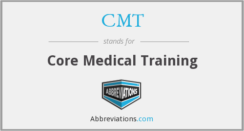 What does CMT stand for?