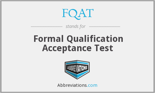 What does FQAT stand for?