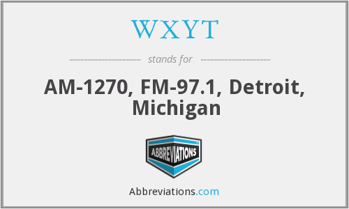 What does WXYT stand for?