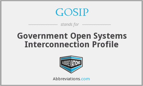 What does GOSIP stand for?