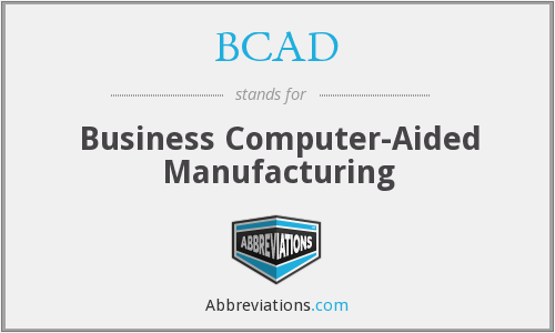 What does BCAD stand for?
