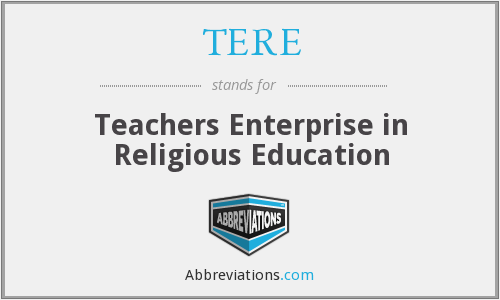 What does TERE stand for?