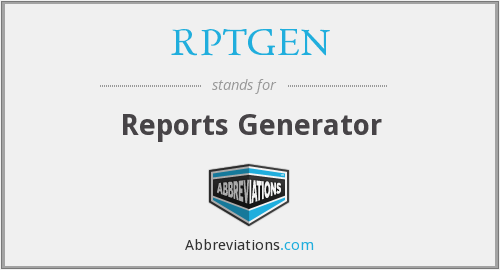 What does RPTGEN stand for?