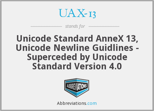 What does UAX-13 stand for?