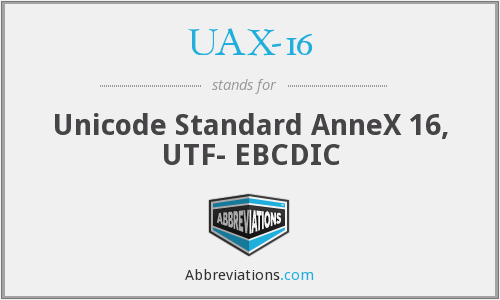 What does UAX-16 stand for?