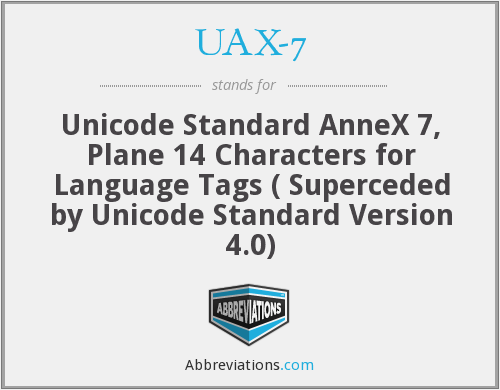 What does UAX-7 stand for?