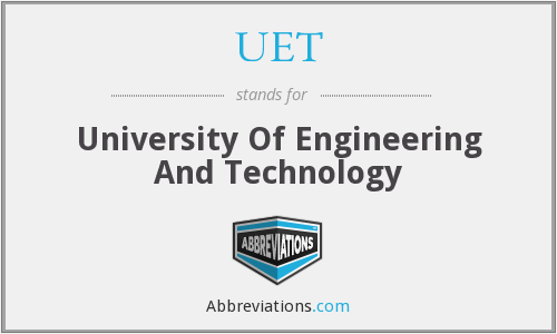 What does UET stand for?