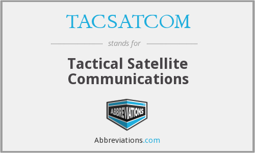 What does TACSATCOM stand for?