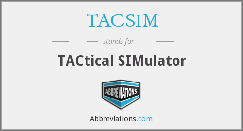 What does TACSIM stand for?