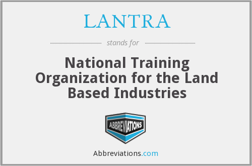 What does LANTRA stand for?