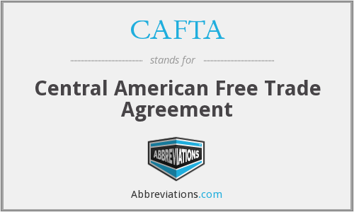 What does CAFTA stand for?