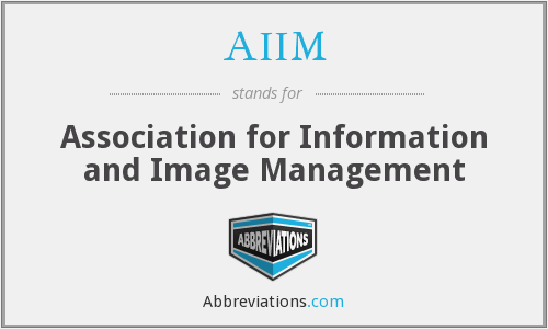 What does AIIM stand for?