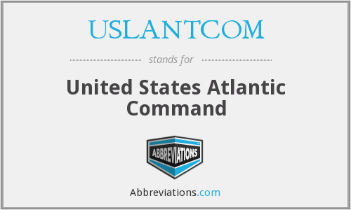 What does USLANTCOM stand for?