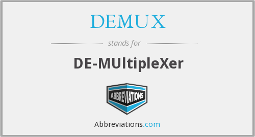 What does DEMUX stand for?