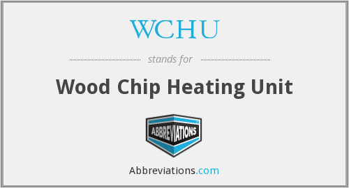 What does WCHU stand for?