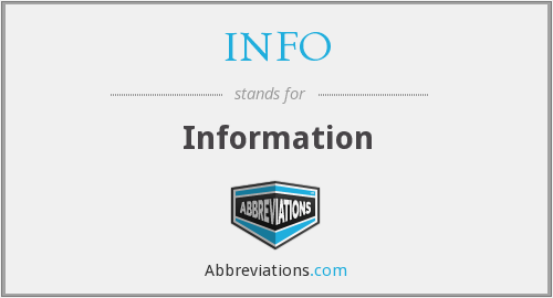 What does INFO stand for?