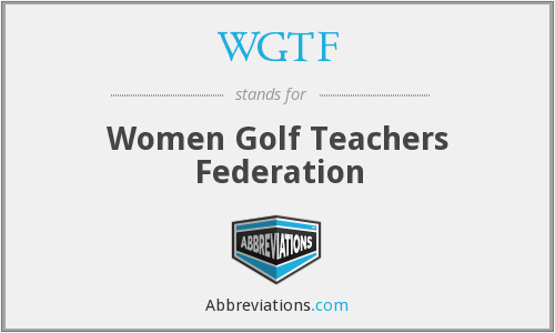 What does WGTF stand for?