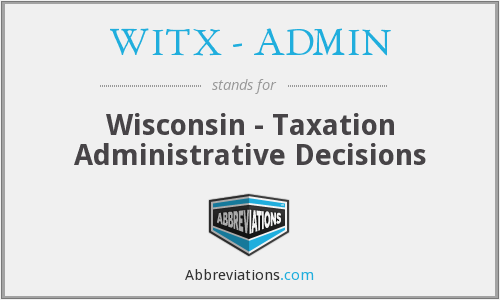 What does WITX - ADMIN stand for?