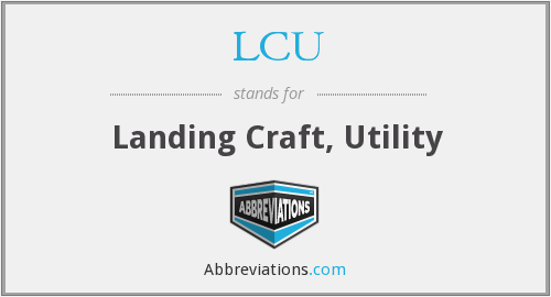 What does LCU stand for?