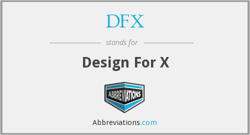 What does DFX stand for?