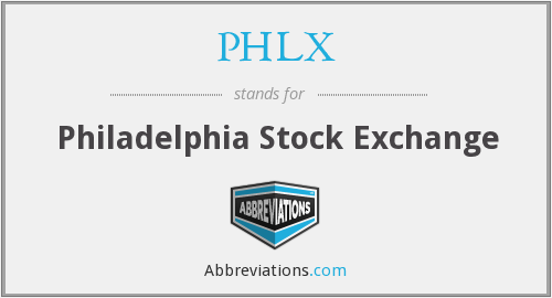 What does PHLX stand for?