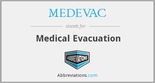 What does MEDEVAC stand for?