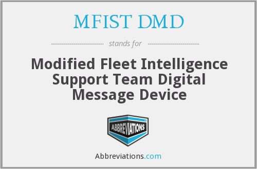 What does MFIST DMD stand for?