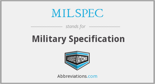 What does MILSPEC stand for?