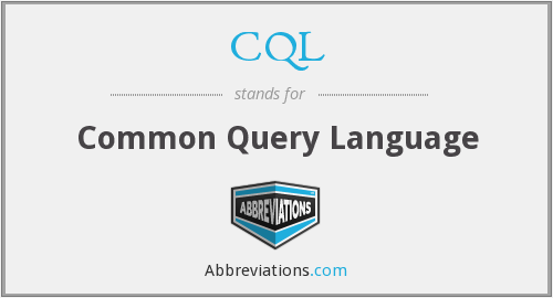 What does CQL stand for?