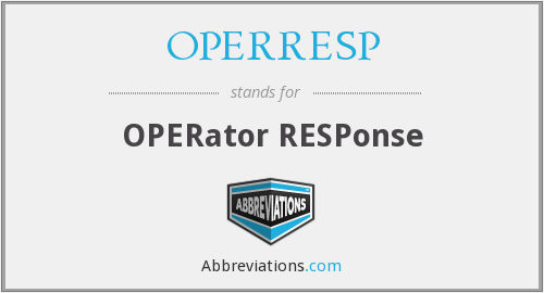 What does OPERRESP stand for?