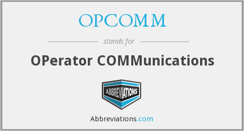 What does OPCOMM stand for?