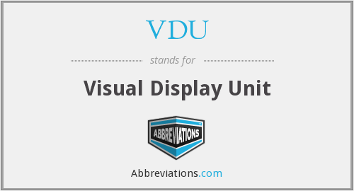 What does VDU stand for?