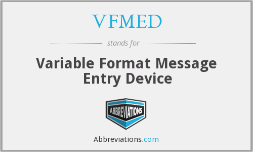 What does VFMED stand for?