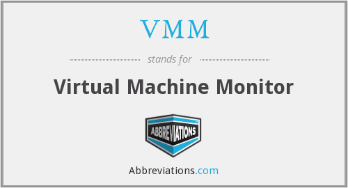 What does VMM stand for?