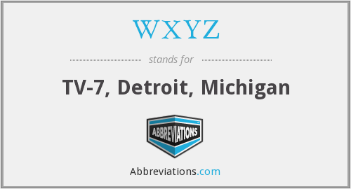 What does WXYZ stand for?