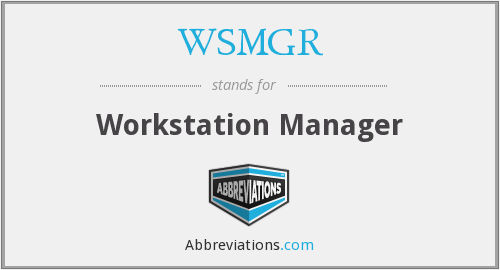 What does WSMGR stand for?