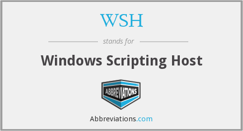 What does WSH stand for?