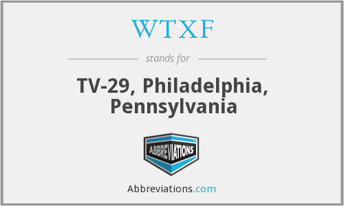 What does WTXF stand for?