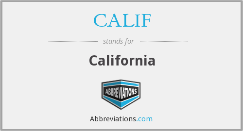 What does CALIF stand for?