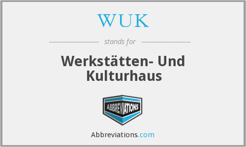 What does WUK stand for?