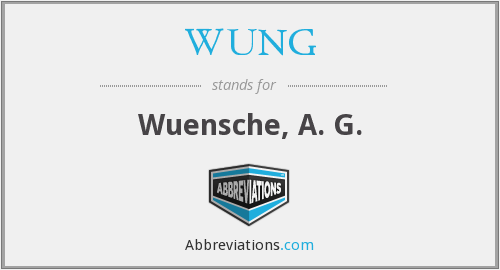 What does WUNG stand for?