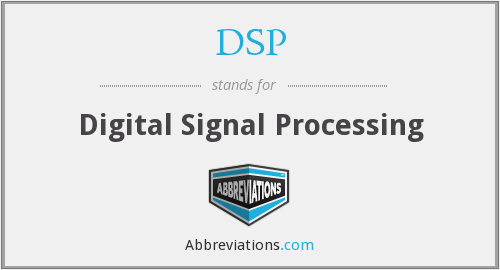 What does DSP stand for?