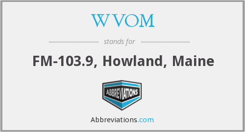 What does WVOM stand for?