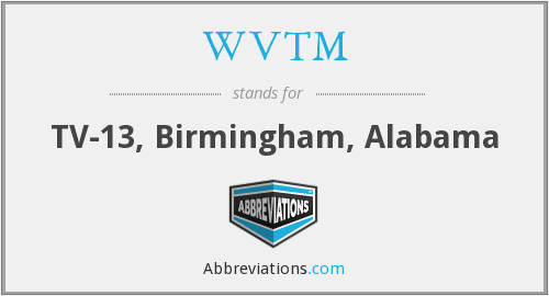 What does WVTM stand for?