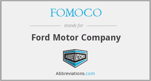 What does FOMOCO stand for?