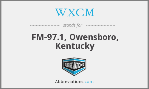 What does WXCM stand for?